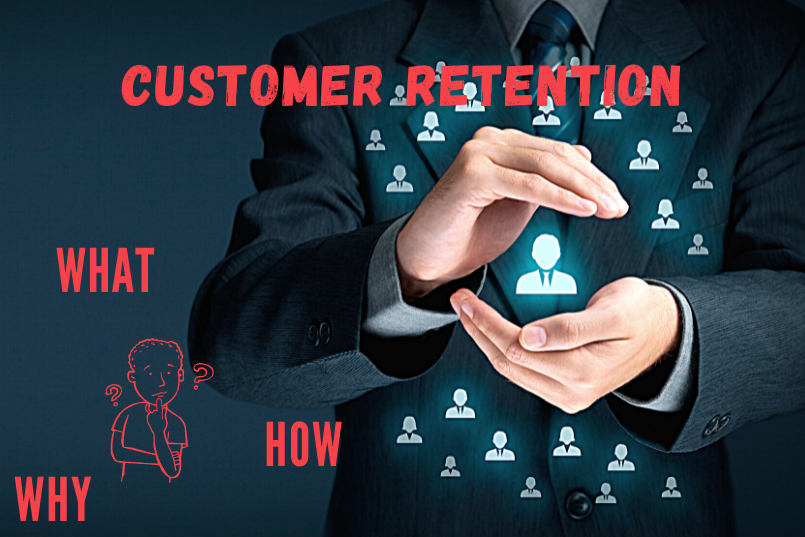 The What, Why, and How behind Customer Retention