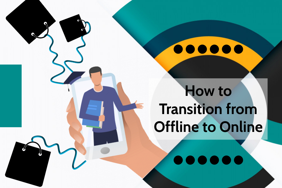 How to Transition from Offline to Online Store