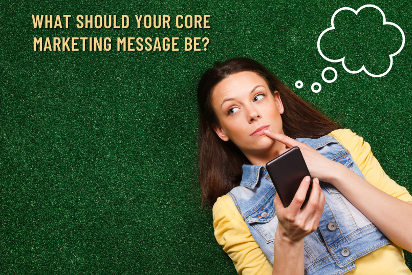 What Should Your Core Marketing Message Be?