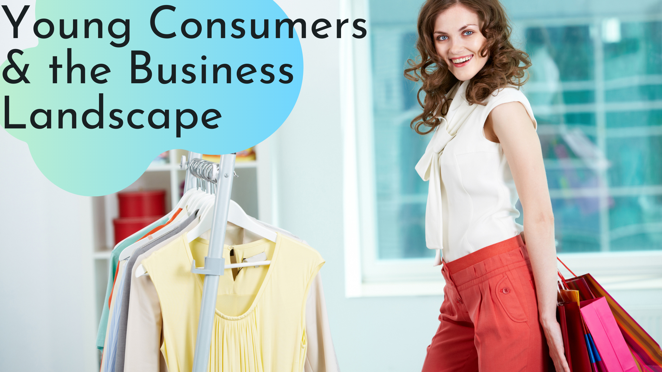 Young Consumers and the Business Landscape