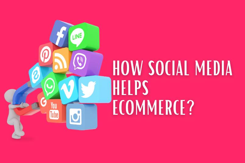How Social Media Helps E-Commerce