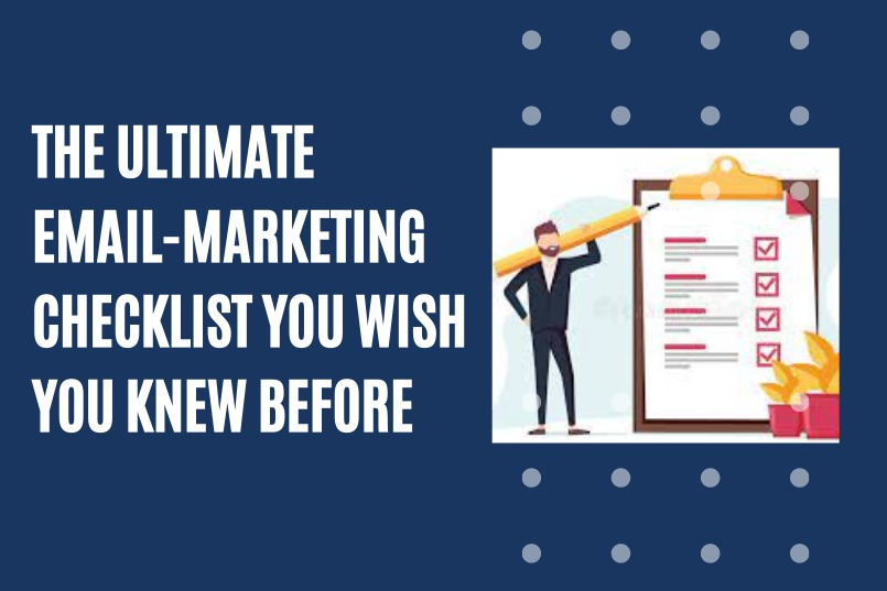 The Ultimate Email-Marketing Checklist You Wish You Knew Before