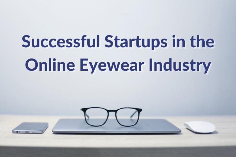 Successful Startups in the Online Eyewear Industry